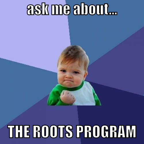 """Students created print poster and Instagram images to spread the word about the Roots program. This is an example of a """"campaign"""" created by an influential student."""