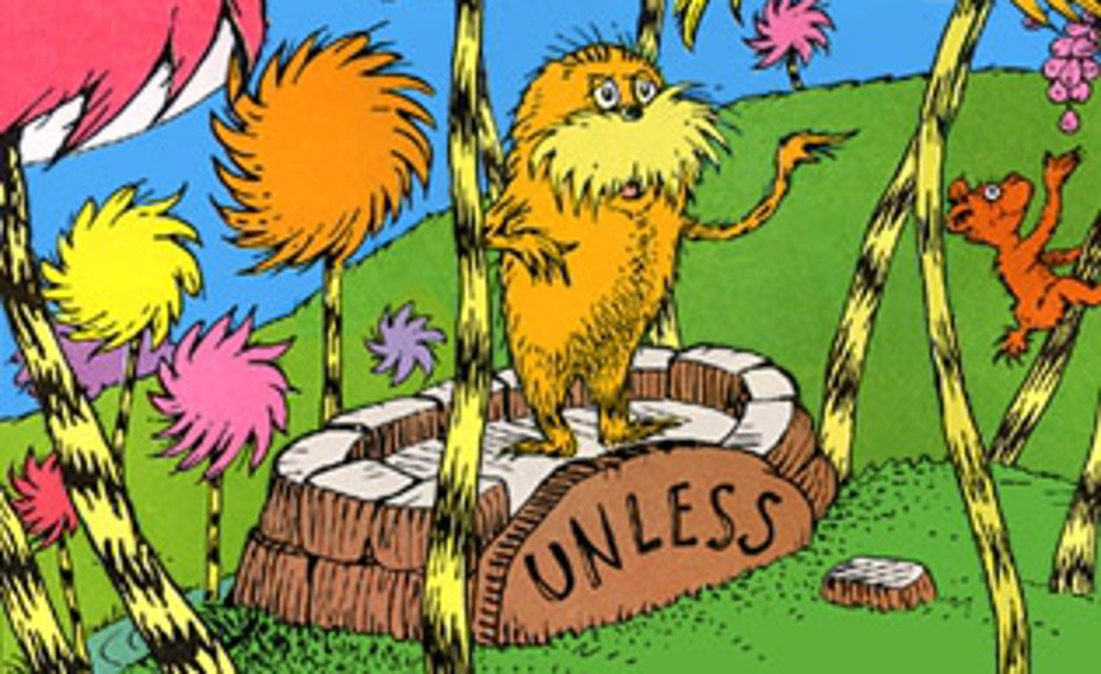 From Dr. Seuss's famous book, the Lorax, who speaks for the trees. Photo: One Green Planet